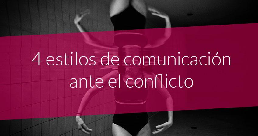4 Estilos De Comunicación Ante El Conflicto Fundación Gizagune